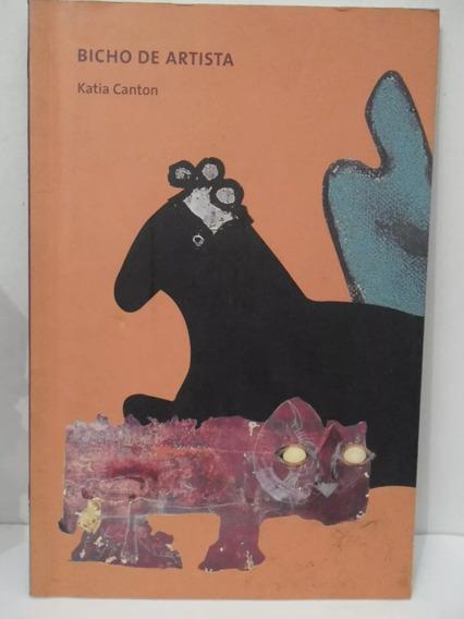 Bicho De Artista - Katia Canton 14