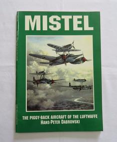 Livro Mistel - Luftwaffe - 2ª Guerra