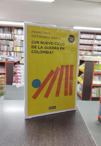 Imagen 1 de 1 de ¿un Nuevo Ciclo De La Guerra En Colombia?