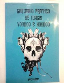 Grimório Prático De Magia Voodoo E Hoodoo, Frete Grátis!