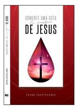 Livro César Castellanos - Somente Uma Gota Sangue De Jesus