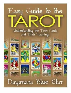 Easy Guide To The Tarot : Understanding The Tarot Cards And