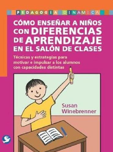 Como Enseñar A Niños Con Diferencias De Aprendizaje En El Sa