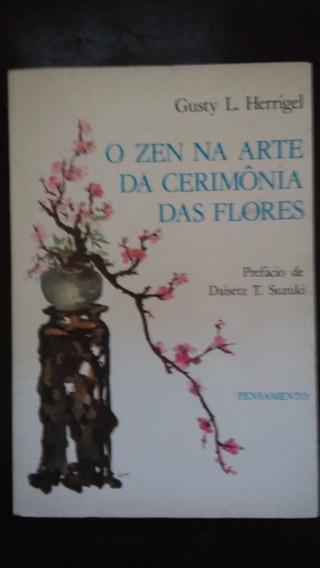 O Zen Na Arte Da Cerimônia Das Flores Gusty L. Frete Grátis
