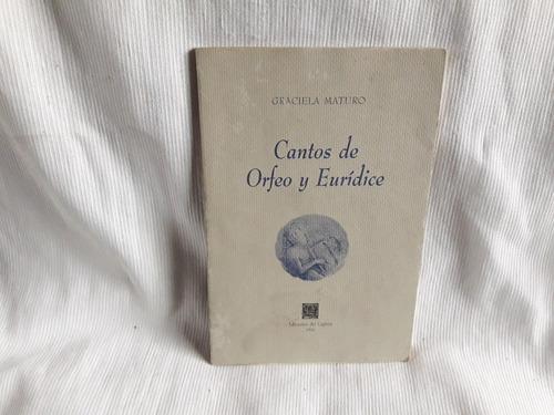 Imagen 1 de 5 de Cantos De Orfeo Y Eurídice Graciela Maturo Ed. Copista