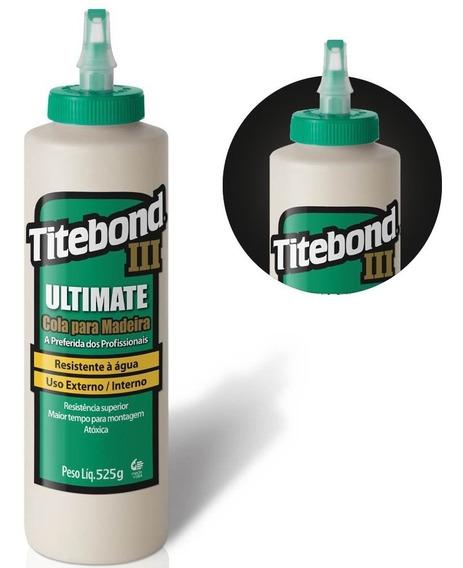Cola Para Madeira Ultimate Wood Glue 525g 6004528 Titebond