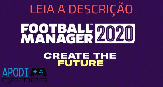 Football Manager 2020 + Fm Touch Sem Juros!