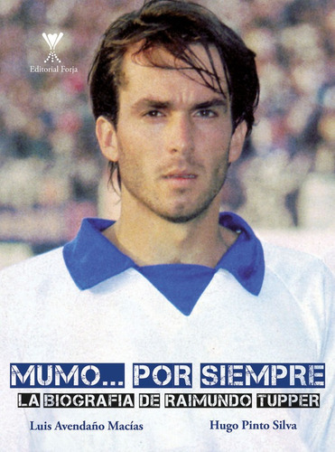 Mumo... Por Siempre / Hugo Pinto Silva & Luis Avendaño