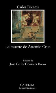 La Muerte De Artemio Cruz Carlos Fuentes Ed. Catedra Nuevo