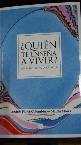 Quién Te Enseña A Vivir / Flores Colombino (envíos)