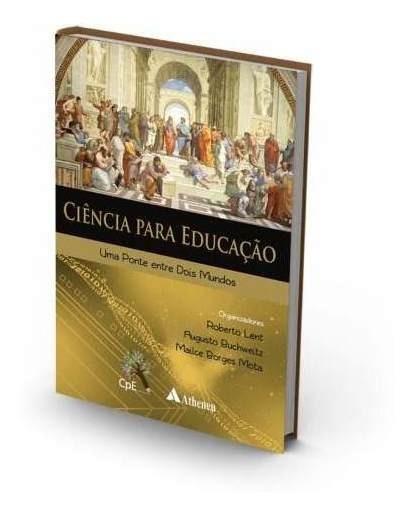 Livro Ciência Para Educação - Uma Ponte Entre Dois Mundos