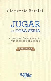 Jugar Es Cosa Seria - Nueva Edicion - Estimulacion Temprana