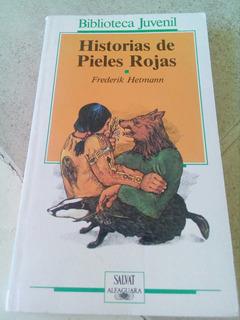 B3 Historias De Pieles Rojas- Frederik Hetmann Alfaguara Juv
