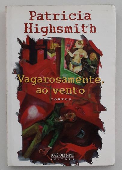 Vagarosamente Ao Vento - Patricia Highsmith