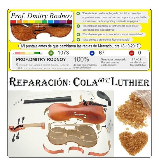 Luthier De Violín - Reparación Arreglo Compostura Con Cola Natural Caliente A Baño María - Prof. Dmitry Rodnoy