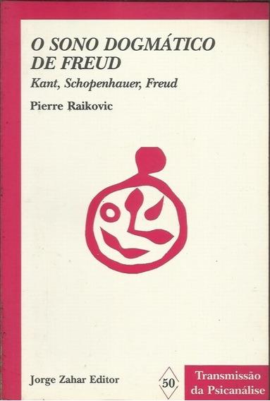 O Sonho Dogmático De Freud - Pierre Raikovic