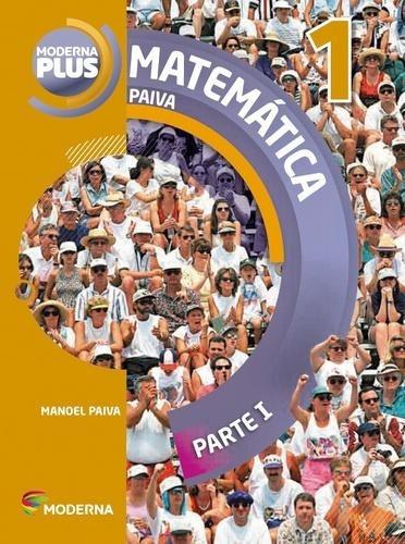 Moderna Plus - Matemática - 1º Ano - Parte I - Ensino Médio