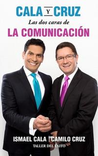 Libro Cala Y Cruz Las Dos Caras De La Comunicación Autoayuda