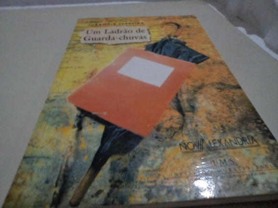 Livro Um Ladrão De Guarda Chuvas Jurandir Ferreira R.977