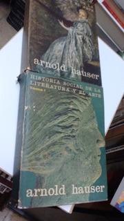 Arnold Hauser Historia Social De La Literatura Y El Arte Libros