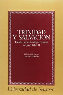 Trinidad Y Salvacion Estudios Trilogia Trinitaria Juan Pablo