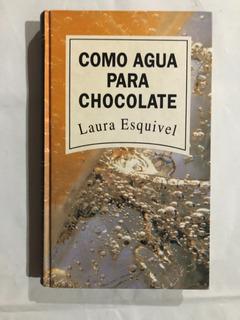 Libro Como Agua Para Chocolate/ Laura Esquivel
