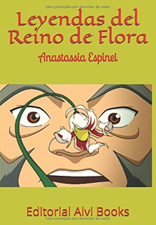 Libro : Leyendas Del Reino De Flora Editorial Alvi Books -.