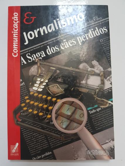 Comunicação E Jornalismo. A Saga Dos Cães Perdidos.
