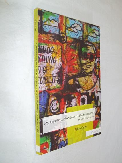 Livro - Singularidade Do Masculino Na Publicidade Impressa