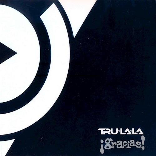 Gracias - Tru La La (cd)
