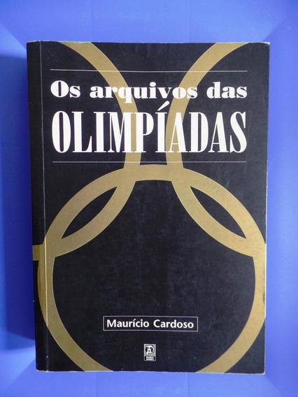 Livro Os Arquivos Das Olimpíadas - Maurício Cardoso