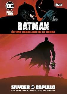 Batman Ultimo Caballero En La Tierra - Snyder, Capullo