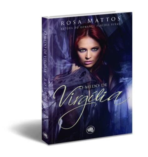 Livro - O Medo De Virgília - Rosa Mattos