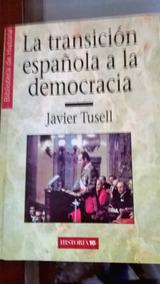 Javier Tusell - La Transicion Espanõla A La Democracia