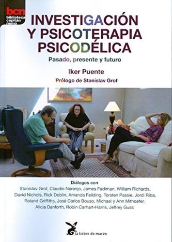 Investigacion Y Psicoterapia Psicodelica . Pasado Presente Y