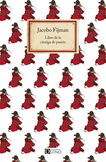 Libro De La Cantiga De Pasion - Jacobo Fijman - Duino