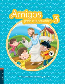Amigos Para El Encuentro 3 - Camino A Betania
