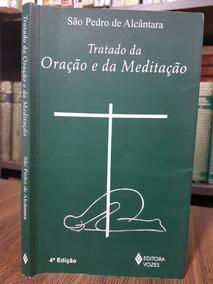 Tratado De Oração E Da Meditação - São Pedro De Alcântara