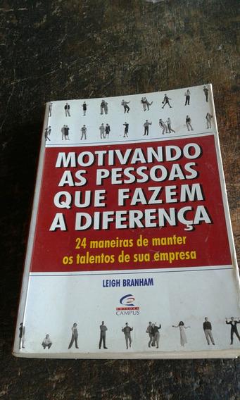 Motivando As Pessoas Que Fazem A Diferença