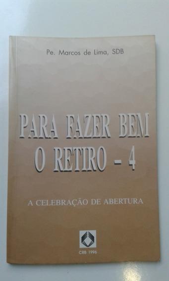 Livro - Para Fazer Bem O Retiro 4 - Pe Marcos De Lima, Sdb