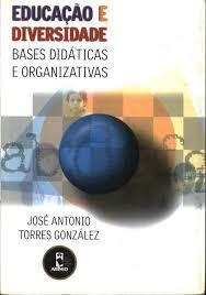 Educação E Diversidade - Bases Didáticas E Organizativas