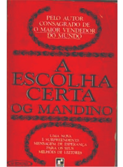 A Escolha Certa Og Mandino + Livro + Frete Grátis + Brinde!
