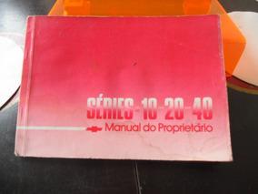 Raro Manual Proprietário Gm Séries - 10 - 20 - 40 Ano 1989