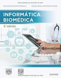 Envío Gratis. Sánchez. Informática Biomédica 3ed