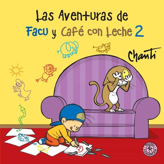 Aventuras De Facu Y Cafe Con Leche 2 - Chanti
