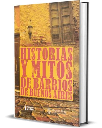 Imagen 1 de 1 de Historias Y Mitos De Barrios De Buenos Aires