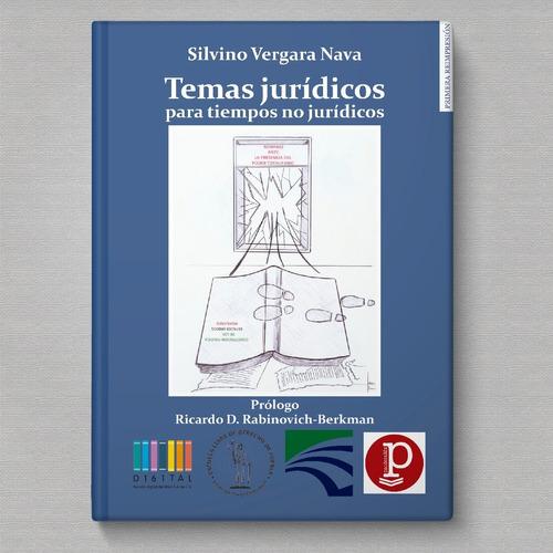 Libro Temas Jurídicos Para Tiempos No Jurídicos