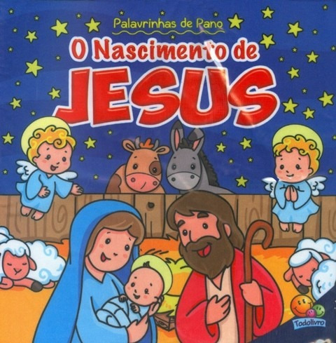 Livro Infantil - Palavrinhas De Pano - O Nascimento De Jesus