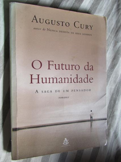 O Futuro Da Humanindade - Augusto Cury (a Saga De 1pensador)