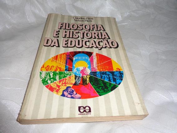 Livro Filosofia E Historia Da Educaçao Piletti Usado R.717